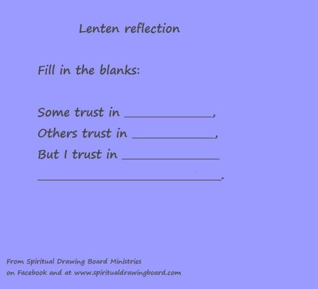 Lenten reflection--Some trust in -- by Julie -- April 7 2014