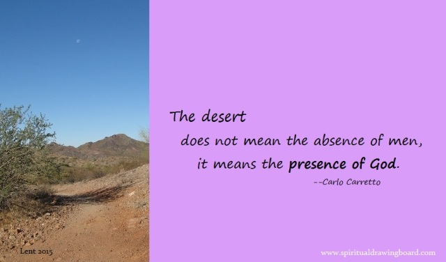 02 Lent--Ash Wed week--Desert is presence of God--Carlo Carretto