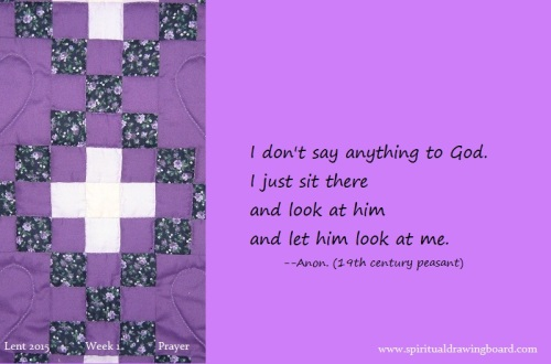 06 Lent--Week 1--Prayer--Anon quote--look at God