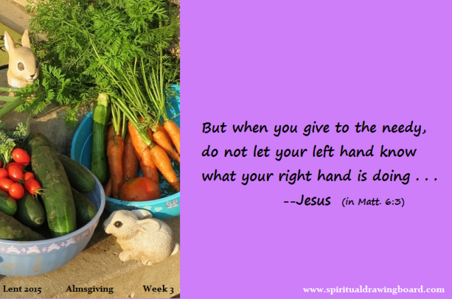 21 Lent--week 3--almsgiving--Jesus in Matt 6 3