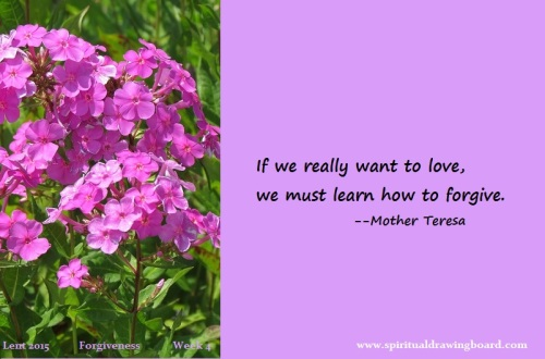 30 Lent--week 4--Forgiveness--Mother Teresa