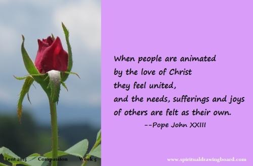 34 Lent--Week 5--Compassion--Pope John XXIII