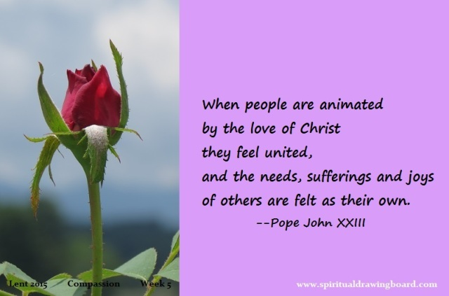 34 Lent--Week 5--Compassion--Pope John XXIII